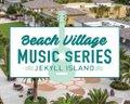 Jekyll Beach Village Music Series